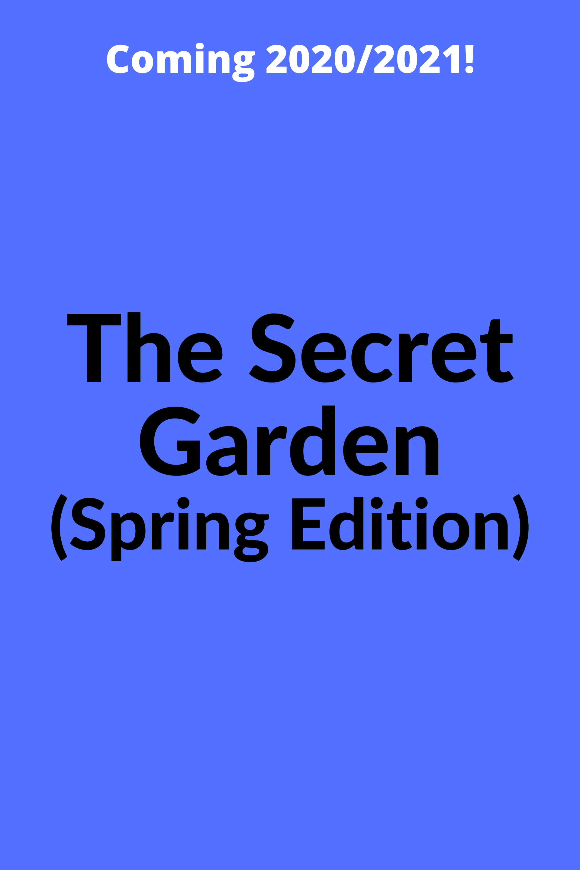 The Secret Garden (Spring Edition)